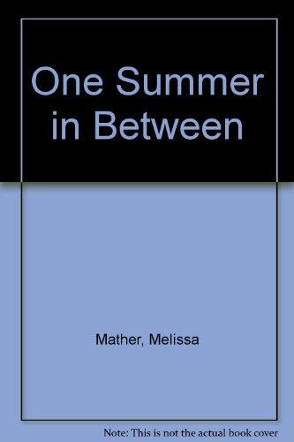 9780060128371: One Summer in Between
