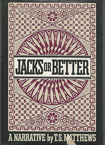Jacks or Better: Matthews, T. S. *Author SIGNED!*