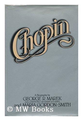 9780060128432: Chopin / George R. Marek, Maria Gordon-Smith