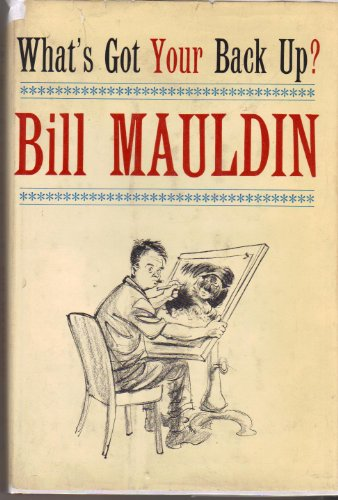 What's Got Your Back Up?: Bill Mauldin