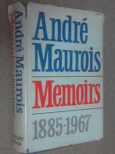 Memoirs, 1885-1967: Maurois, Andre
