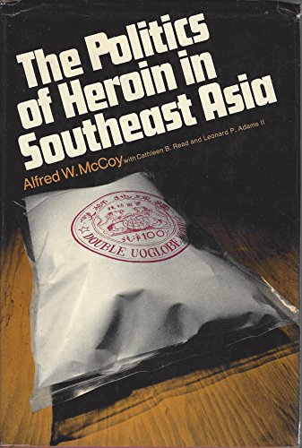 9780060129019: The Politics of Heroin in Southeast Asia