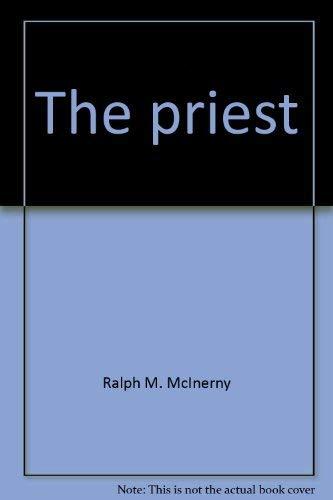 The Priest: McInerny, Ralph M