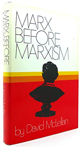 9780060129163: Marx Before Marxism.