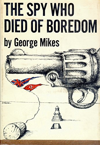 9780060129316: The Spy Who Died Of Boredom