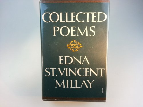 Collected Poems: Millay, Edna St. Vincent