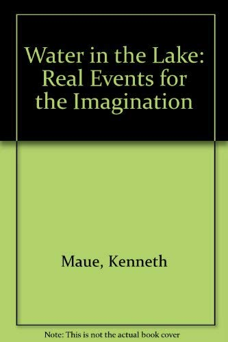 9780060129521: Water in the Lake: Real Events for the Imagination