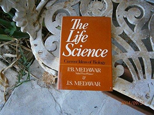 The Life Science: Medawar, P. B.; Medawar, Peter Brian; Medawar, J. S.