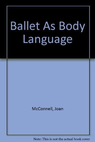 9780060129576: Ballet As Body Language
