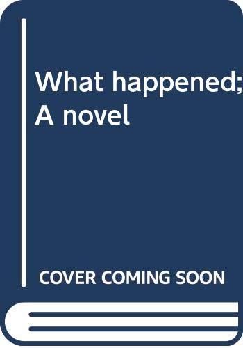 9780060129620: What happened;: A novel