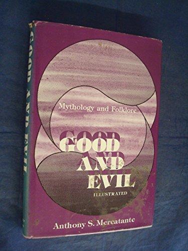9780060129682: Good and Evil: Mythology and Folklore