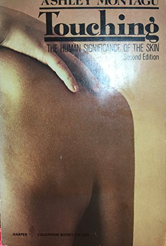 9780060129798: Touching: The Human Significance of the Skin