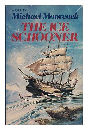 9780060130060: The Ice Schooner : a Tale / by Michael Moorcock