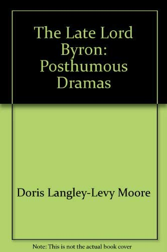 9780060130138: The late Lord Byron: Posthumous dramas