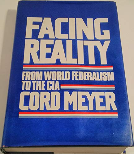 9780060130329: Facing reality: From world federalism to the CIA