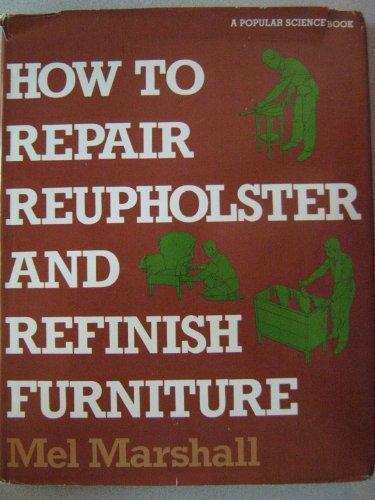 9780060130350: How to Repair, Reupholster, and Refinish Furniture