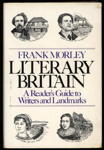 9780060130565: Literary Britain: A Readers Guide to Its Writers and Landmarks