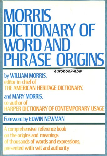 9780060130589: Morris Dictionary of Word and Phrase Origins