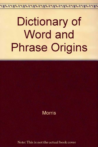 9780060130688: Dictionary of Word and Phrase Origins