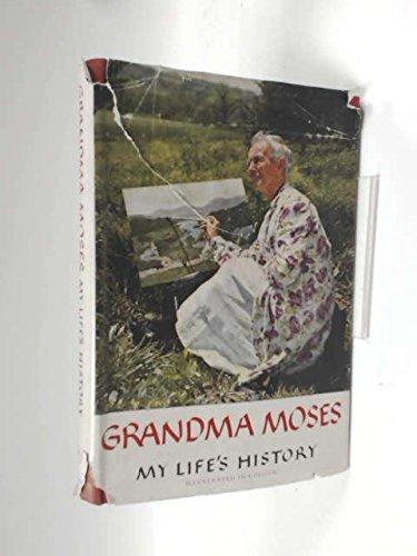 Grandma Moses: My Life's History.: Anna Mary Moses