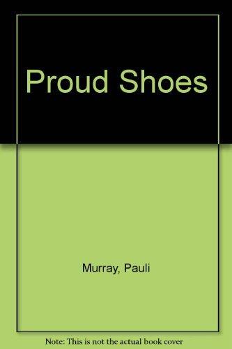 9780060131098: Proud Shoes