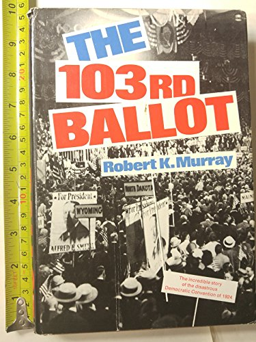 9780060131241: The 103rd ballot: Democrats and the disaster in Madison Square Garden