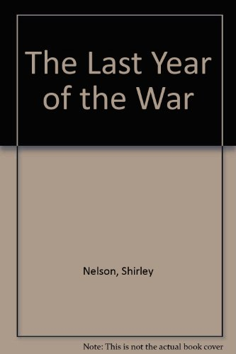 9780060131722: The Last Year of the War
