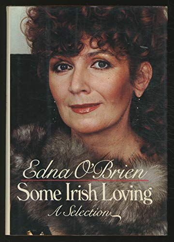 Some Irish Loving (9780060131920) by Edna O'Brien