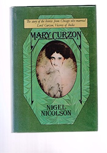 9780060131975: Mary Curzon : The Story of the Heiress from Chicago Who Married Lord Curzon, Viceroy of India
