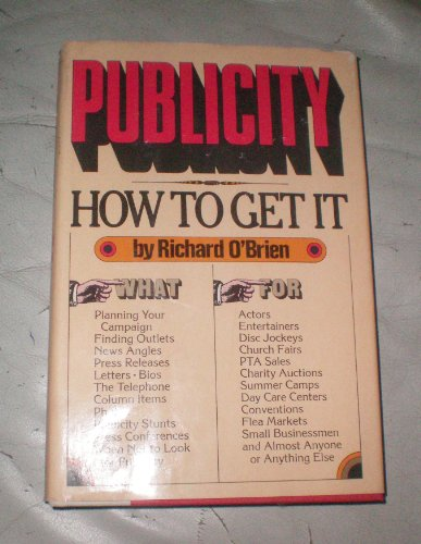 9780060131999: Publicity: How to Get It
