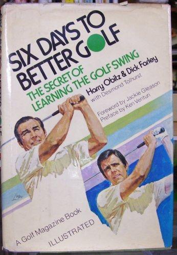 9780060132033: Six Days to Better Golf (A Golf magazine book)