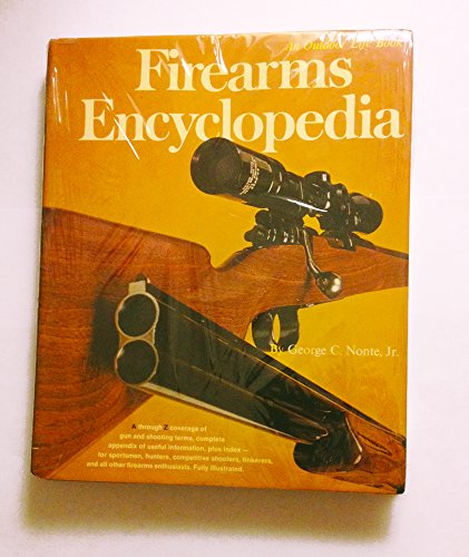 9780060132132: Firearms encyclopedia, by George C. Nonte, Jr.