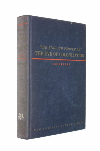 The English People on the Eve of Colonization: 1603-1630 (New American Nation): Wallace Notestein