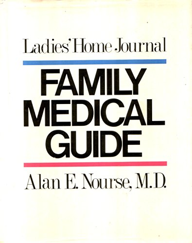 The Ladies' Home Journal Family Medical Guide: Alan E. Nourse