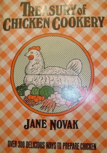 9780060132279: Treasury of chicken cookery;: Over 300 delicious ways to prepare chicken