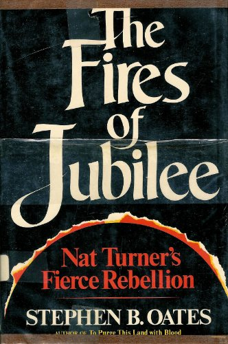 the fire of jubilee by stephen b oates a story of nathaniel turned an african american slave