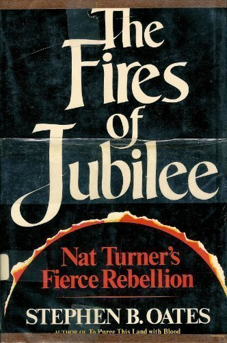 9780060132286: The fires of jubilee: Nat Turner's fierce rebellion