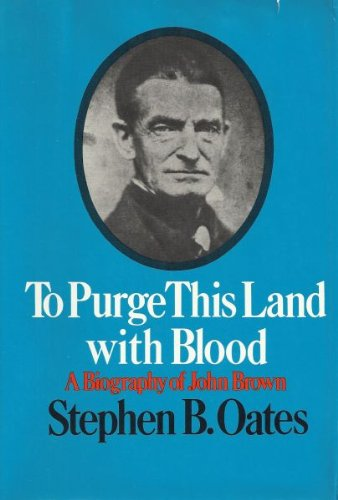 9780060132316: To Purge This Land With Blood: A Biography of John Brown