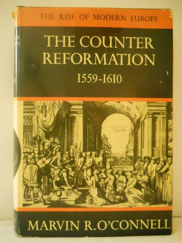 The Counter Reformation, 1559-1610: O'CONNELL, MARVIN R.