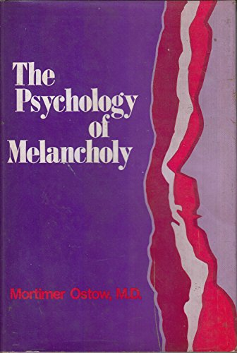The Psychology of Melancholy.: Ostow, Mortimer.