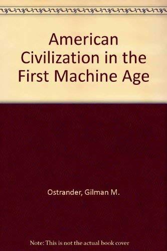 9780060132514: American Civilization in the First Machine Age: 1890-1940