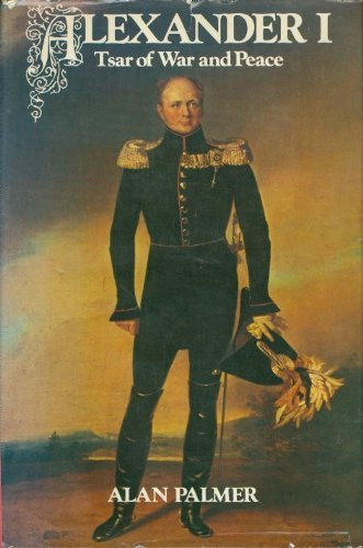 9780060132644: Alexander I: Tsar of War and Peace