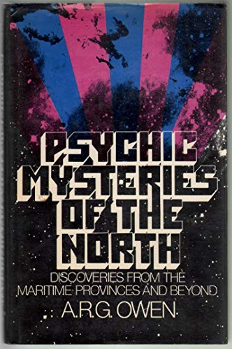 9780060132668: Psychic mysteries of the north: Discoveries from the Maritime Provinces and beyond