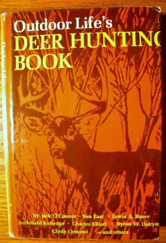 Outdoor Life's Deer Hunting Book: O'Connor, Jack; East,