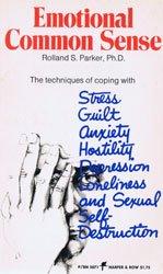 Emotional common sense: how to avoid self-destructiveness: Parker, Rolland S