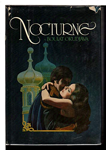9780060132897: Nocturne : from the Notes of Lt. Amiran Amilakhvari, Retired / by Boulat Okudjava ; Translated from the Russian, Dilettantes Travels, by Antonina W. Bouis