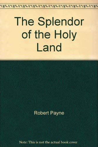 9780060132941: The Splendor of the Holy Land: Egypt, Jordan, Israel, Lebanon (A Cass Canfield book)