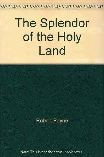 9780060132941: The Splendor of the Holy Land: Egypt, Jordan, Israel, Lebanon (A Cass Canfield book)