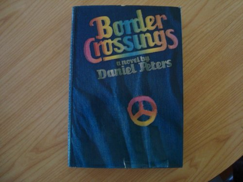 Border Crossings (SIGNED Plus SIGNED LETTER): Peters, Daniel