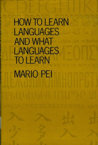 How to learn languages and what languages to learn,: Pei, Mario